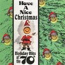 Have a Nice Christmas: Holiday Hits of the '70s by Various Artists (1994-09-20)