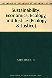 Sustainability: Economics, Ecology, and Justice (Ecology & Justice)