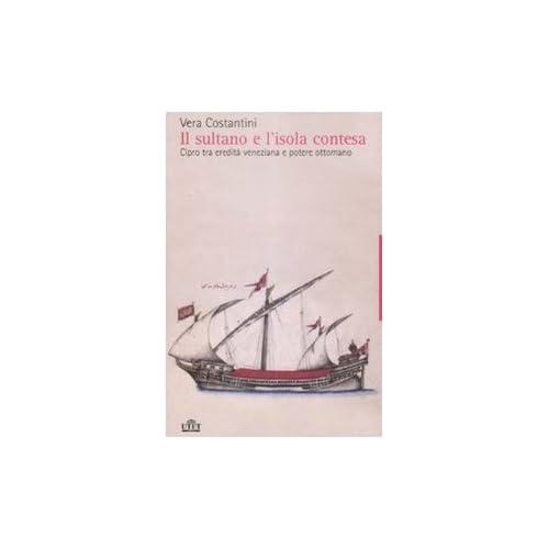 Il Sultano E L'isola Contesa. Cipro Tra Eredità Veneziana E Potere Ottomano