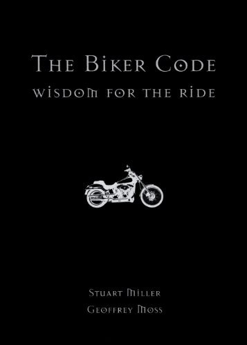 The Biker Code: Wisdom for the Ride by Stuart Miller (2002-06-03)