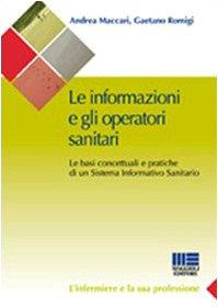 Le informazioni e gli operatori sanitari. Le basi concettuali e pratiche di un sistema informativo sanitario
