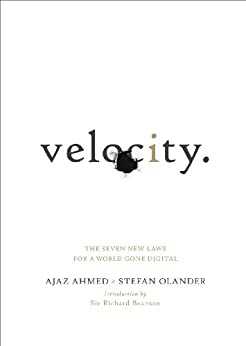 Velocity: The Seven New Laws for a World Gone Digital von [Ahmed, Ajaz, Olander, Stefan]