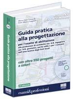 *GUIDA PRATICA ALLA PROGETTAZIONE Con oltre 550 progetti a colori