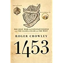 1453 - The Holy War for Constantinople and the Clash of Islam and the West