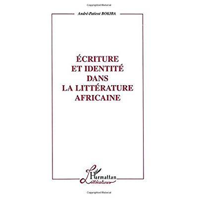 ECRITURE ET IDENTITE DANS LA LITTERATURE AFRICAINE