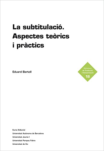 La subtitulació: Aspectes teòrics i pràctics (Catalan Edition)