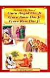 Illustrated Life Stories of Guru Angad Dev Ji - Guru Amar Das Ji - Guru Ram Das Ji