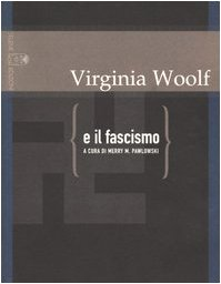 Virginia Woolf e il fascismo