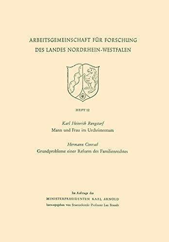 Mann und Frau im Urchristentum. Gundprobleme einer Reform des Familienrechtes (Arbeitsgemeinschaft für Forschung des Landes Nordrhein-Westfalen) (German Edition)
