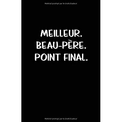 Meilleur. Beau-Père. Point Final.: Carnet De Notes -108 Pages Avec Papier Ligné Petit Format A5 - Blanc Sur Noir