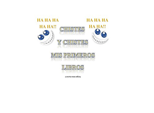 CHISTES Y CHISTES 2: CHISTES INFANTILES