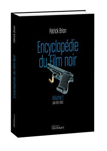 Encyclopédie du film noir Volume 1