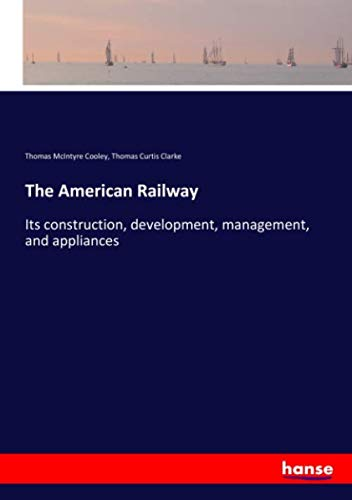 The American Railway: Its constr...