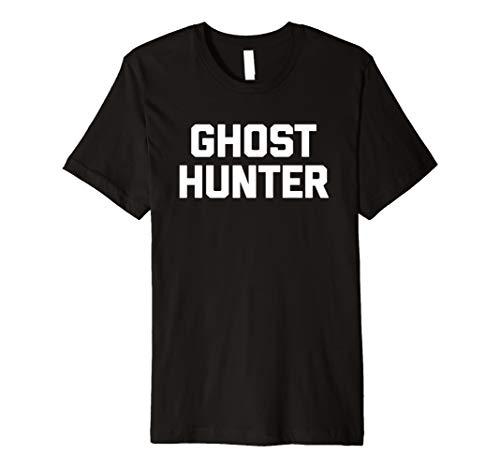 Ghost Hunter T-Shirt Funny Spruch Sarkastisch Halloween Humor