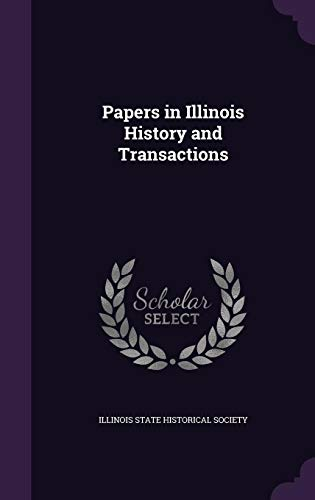 Papers in Illinois History and Transactions