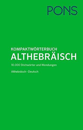 PONS Kompaktwörterbuch Althebräisch - Deutsch: Rund 10.000 Stichwörter und Wendungen