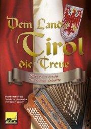 DEM LAND TIROL DIE TREUE - arrangiert für Steirische Handharmonika - Diat. Handharmonika - mit CD [Noten / Sheetmusic] Komponist: PEDARNIG FLORIAN