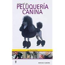 Manual de peluquería canina (Animales Domesticos)