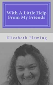 With A Little Help From My Friends (English Edition) von [Fleming, Elizabeth]