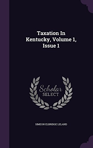 Taxation In Kentucky, Volume 1, Issue 1