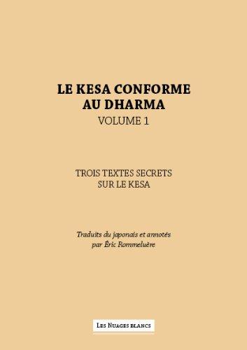 Le kesa conforme au dharma, volume 1