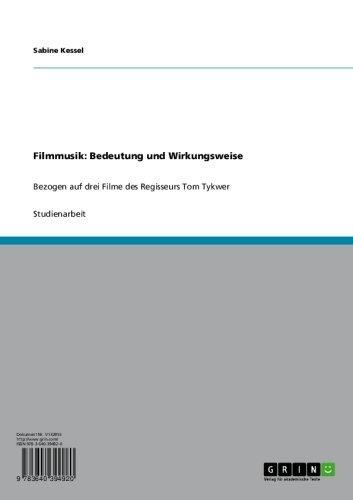 Filmmusik: Bedeutung und Wirkungsweise: Bezogen auf drei by Sabine ...