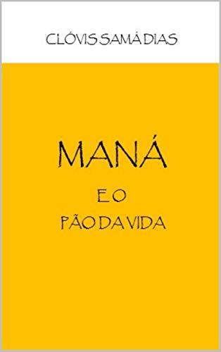 Maná: Pão da vida (Portuguese Edition)