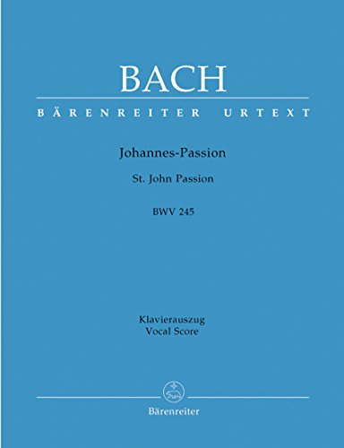 johannes-passion-st-john-passion-bwv-245-barenreiter-urtext-klavierauszug-vokal-urtextausgabe