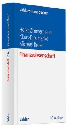Finanzwissenschaft: Eine Einführung in die Lehre von der öffentlichen Finanzwirtschaft
