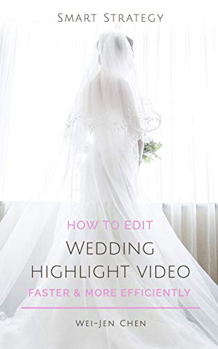 Descargar El Utorrent Smart Strategy: How to Edit Wedding Highlight Video Faster and More Efficiently PDF PDF Online