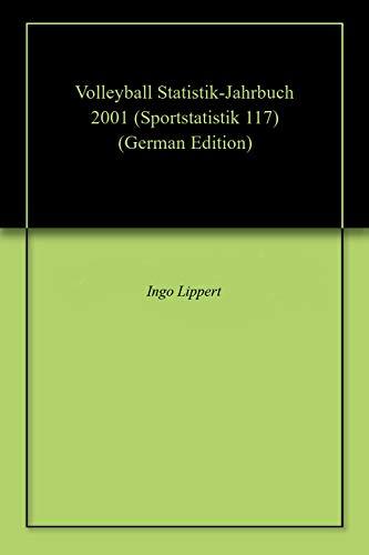 Volleyball Statistik-Jahrbuch 2001 (Sportstatistik 117) (German Edition) por Ingo Lippert
