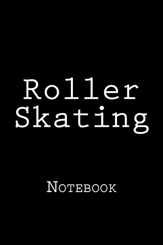 Roller Skating: Notebook, 150 lined pages, softcover, 6 x 9 por Wild Pages Press