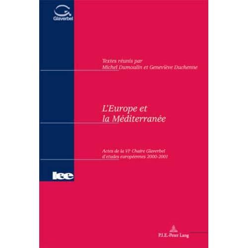 L'europe Et La Mediterranee: Actes De La Vie Chaire Glaverbel D'etudes Europeennes 2000-2001