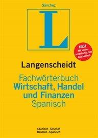 Finanzen Spanisch (Langenscheidt Fachwörterbuch Wirtschaft, Handel und Finanzen Spanisch: Spanisch-Deutsch/Deutsch-Spanisch (Langenscheidt Fachwörterbücher))