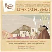Leyendas del norte/Legends from the Northern Region (Leyendas argentinas para todas las edades/Argentine Legends for Readers of all Ages)