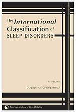 International Classification of Sleep Disorders: Diagnostic & Coding Manual by American Academy of Sleep Medicine (2005-01-24)