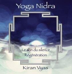Yoga Nidra Regeneration Le son du Silence CD