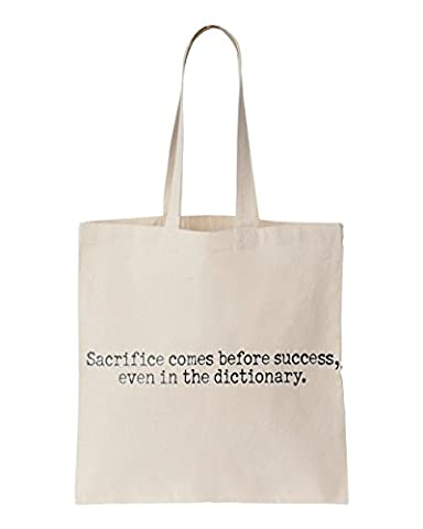 Sacrifice comes before success; even in the dictionary. printed Tote