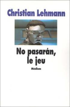 Lehmann christian - No pasaran, le jeu