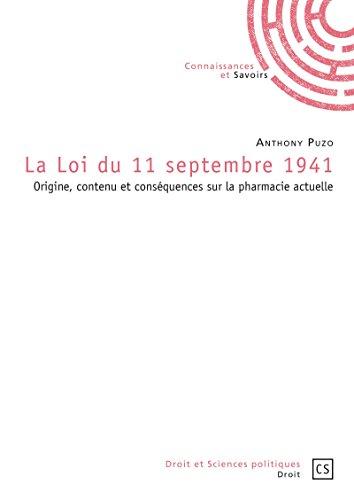 Livre La Loi du 11 septembre 1941: Origine, contenu et conséquences sur la pharmacie actuelle pdf