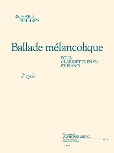 Phillips: Ballade Melancolique (Cycle 2) (1'30'') pour Clarinette en Si B et Piano -