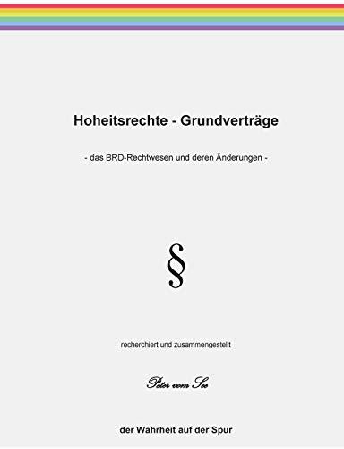 Hoheitsrechte - Grundverträge: das BRD-Rechtwesen und deren Änderungen (Grundrechttrilogie)