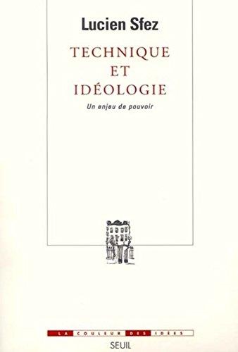 Technique et idologie : Un enjeu de pouvoir