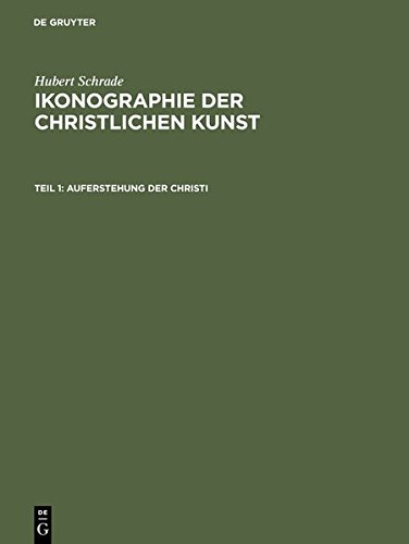 Hubert Schrade: Ikonographie der christlichen Kunst / Auferstehung der Christi