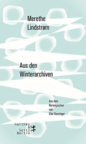 Buchseite und Rezensionen zu 'Aus den Winterarchiven' von Merethe Lindstrøm
