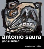 Antonio Saura. Por si mismo (General)