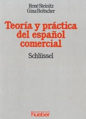 Theorie und Praxis der spanischen Handelssprache. Schlüssel