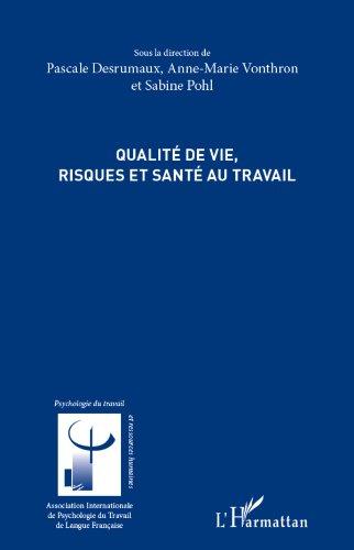 Qualité de vie, risques et santé au travail (Psychologie du travail) par Pascale Desrumaux, Sabine Pohl, Anne-Marie Vonthron