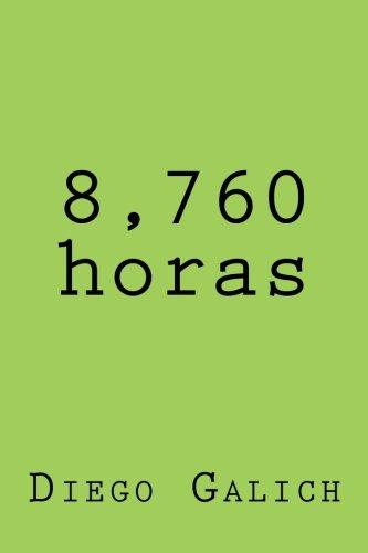 8,760 horas par Diego Galich
