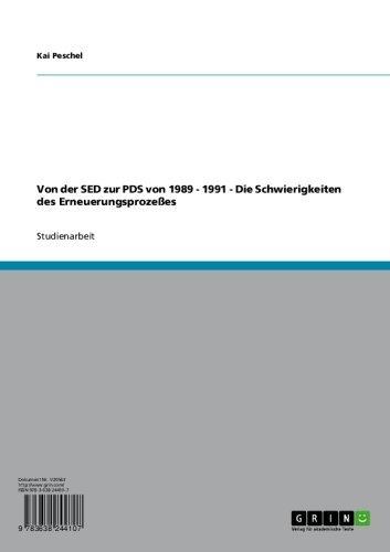 Von der SED zur PDS von 1989 - 1991 - Die Schwierigkeiten des Erneuerungsprozeßes